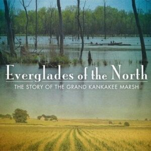 """Jim Sweeney Presents: """"The Everglades of the North: The Story of the Grand Kankakee Marsh"""""""